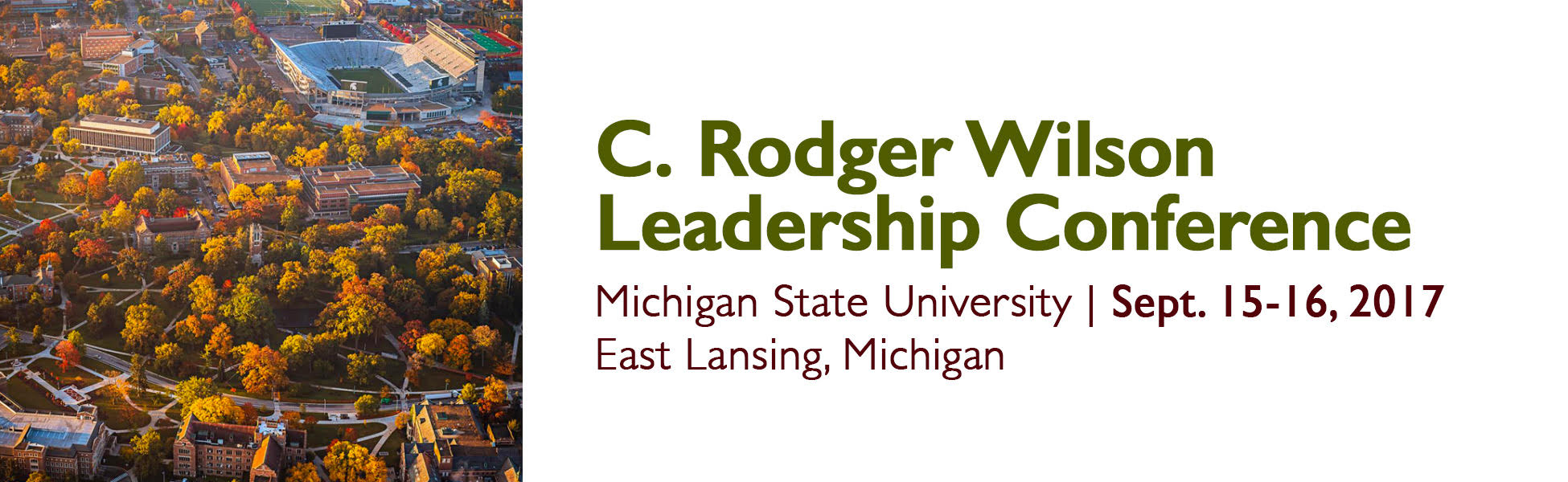 2017 C. Rodger Wilson Leadership Conference @ Michigan State University - James B. Henry Center for Executive Development | Lansing | Michigan | United States